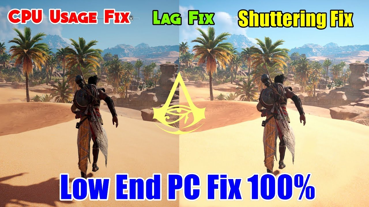 Assassin's Creed Origins CPU Usage Fix - Lag Fix,Shuttering Fix,Freezing  Fix | Play on Low end PC
