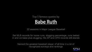 Babe Ruth - Top 5 Famous Quotes