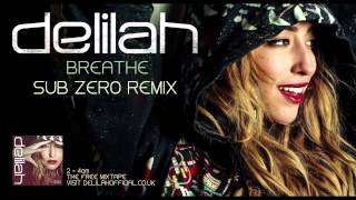 Delilah - Breathe (SUB ZERO REMIX) OUT NOW
