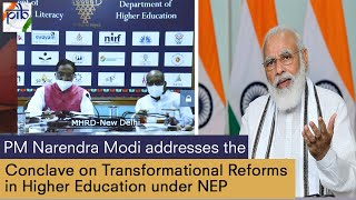 PM Narendra Modi addresses the 'Conclave on Transformational Reforms in Higher Education under NEP