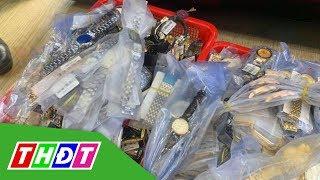 Hơn 3.000 đồng hồ nhái các thương hiệu nổi tiếng bị tịch thu | THDT