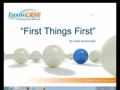 "Luxor CRM (Restoration) ""First Things First"" Webcast #1"