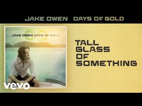 Jake Owen - Tall Glass of Something (Audio)
