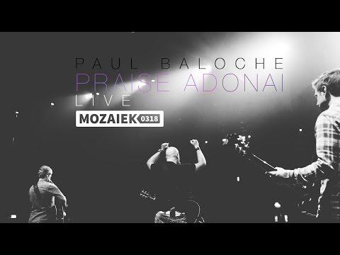 Paul Baloche Live @ Mozaiek0318 - Praise Adonai