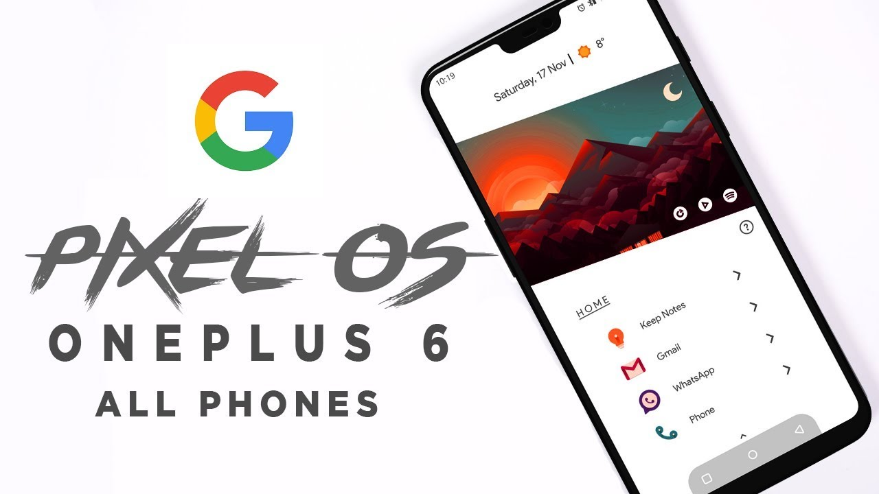 Pixel 3 OS - Pixel Experience Pie - Oneplus 6 And All Phones