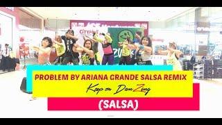 PROBLEM BY ARIANA GRANDE SALSA REMIX| SALSA| ZUMBA ® |KEEP ON DANZING (KOD)
