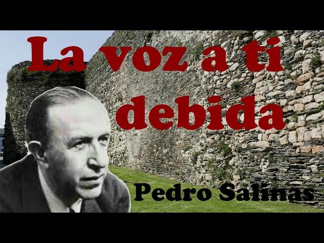 LA VOZ A TI DEBIDA. Pedro Salinas.