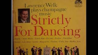 Lawrence Welk - Strictly for Dancing (1960)  Stereo Full Album