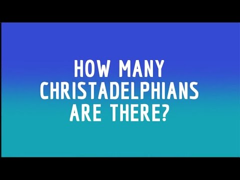 How Many Christadelphians are there in the world?