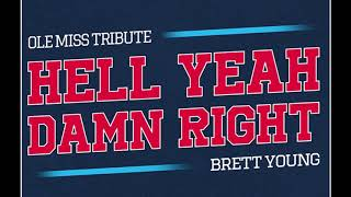 Brett Young — Hell Yeah Damn Right (Ole Miss Tribute)