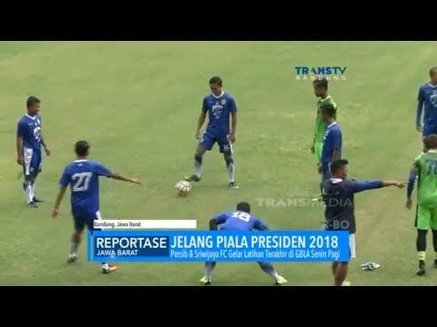 Persib & Sriwijaya FC Siap Raih Kemenangan di Pembukaan Piala Presiden