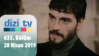 Dizi Tv 635. Bölüm | 28 Nisan 2019