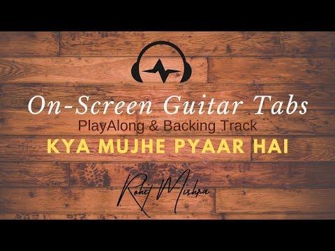 Kya Mujhe Pyaar Hai Kk  On-screen Tabs  Playalong & Backing Track  Watch & Learn.
