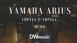 Yamaha ARIUS YDP-144 and YDP-164 Overview
