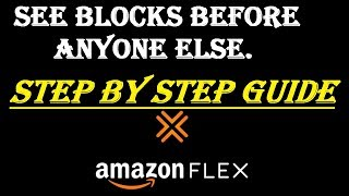 How to See Amazon Flex Blocks 5x Faster Than Anyone Else STEP BY STEP - 2019