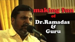 Thiruma making Fun of Dr Ramadoss& J Guru [RED PIX]