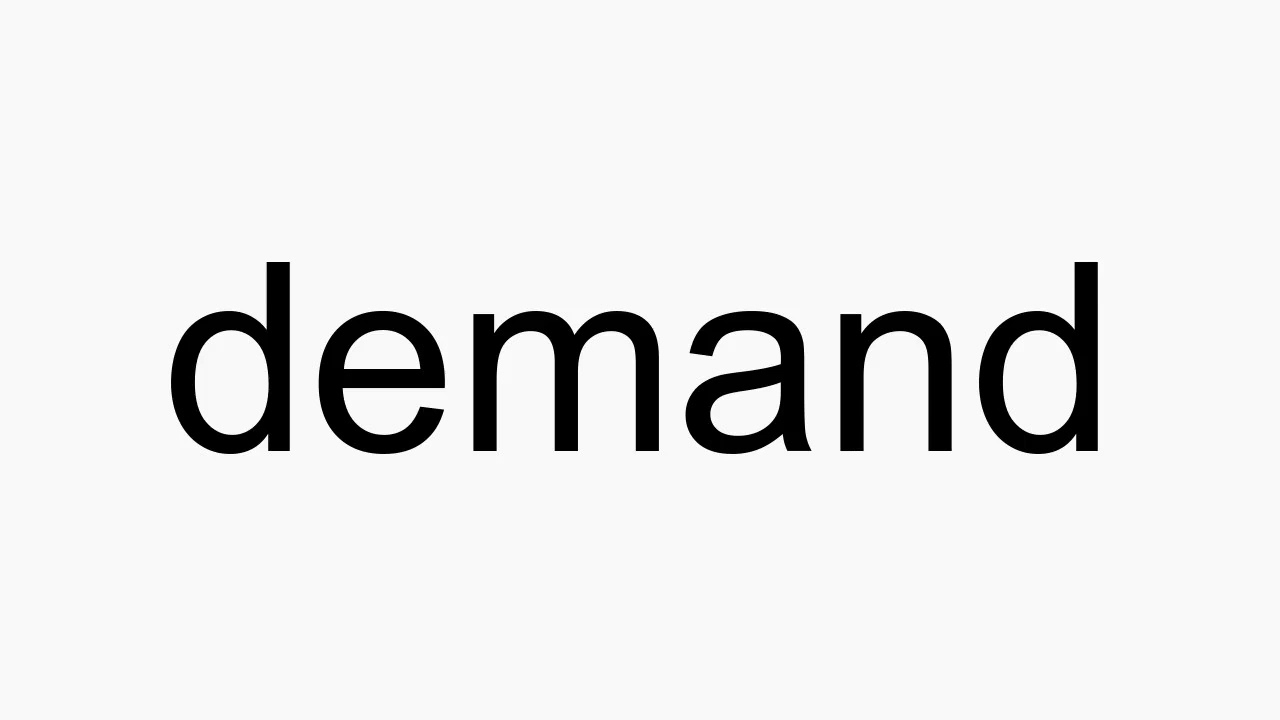 How to pronounce demand