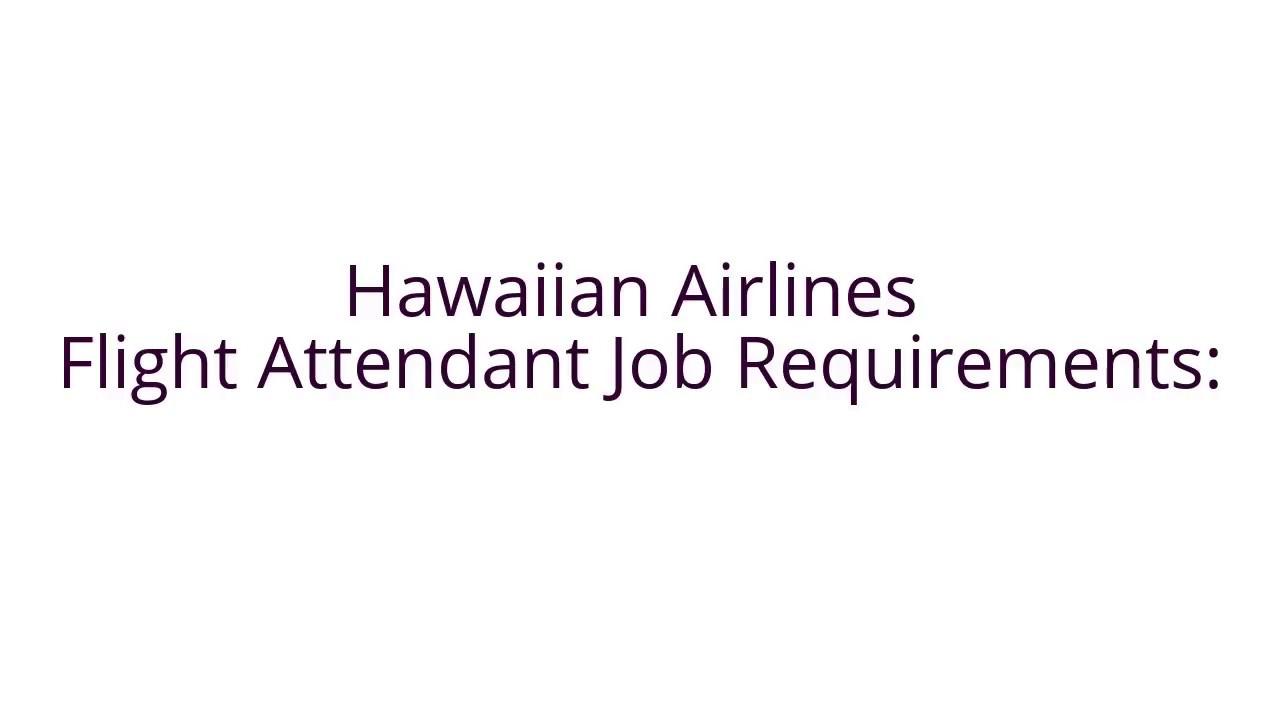Hawaiian Airlines Flight Attendant Job Requirements