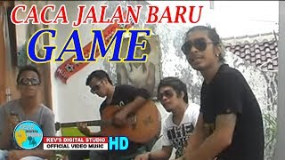 Gambar cover CACA JALAN BARU - GAME - KEVS DIGITAL STUDIO ( OFFICIAL VIDEO MUSIC )