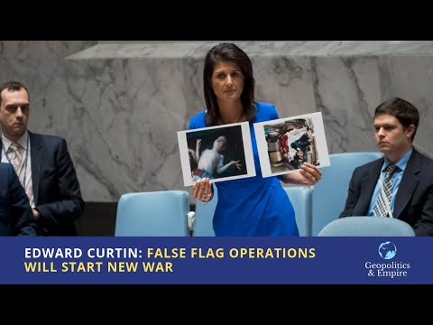 Edward Curtin: False Flag Operations Will Start New War