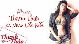 Xa Nhau Lần Nữa | Thanh Thảo | Album 2002