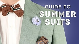 Summer Suit Guide - Suits For Hot Weather - Fabrics, Construction & Accessories