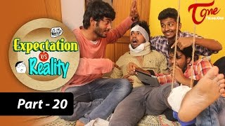 Expectation Vs Reality   Episode #20   Telugu Comedy Web Series by Ravi Ganjam   #TeluguWebSeries