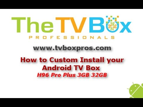 How to do a Custom Installation on your Android TV Box  - Essential Android TV Box Apps