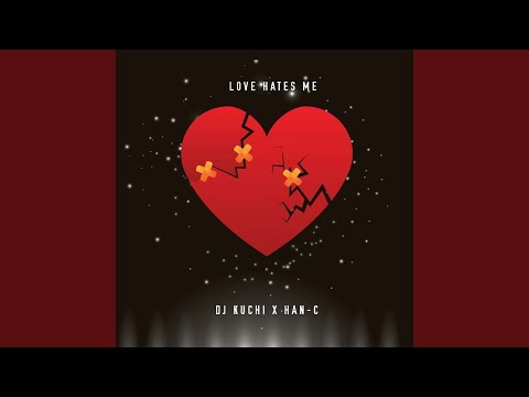 Love Hates Me (feat. Han C)