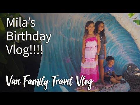 Mila's Birthday Vlog :: Van Family Travel Vlog