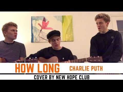 Charlie Puth - How Long Cover by New Hope Club