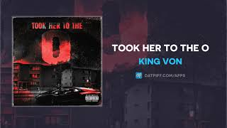 King Von - Took Her To The O (AUDIO)
