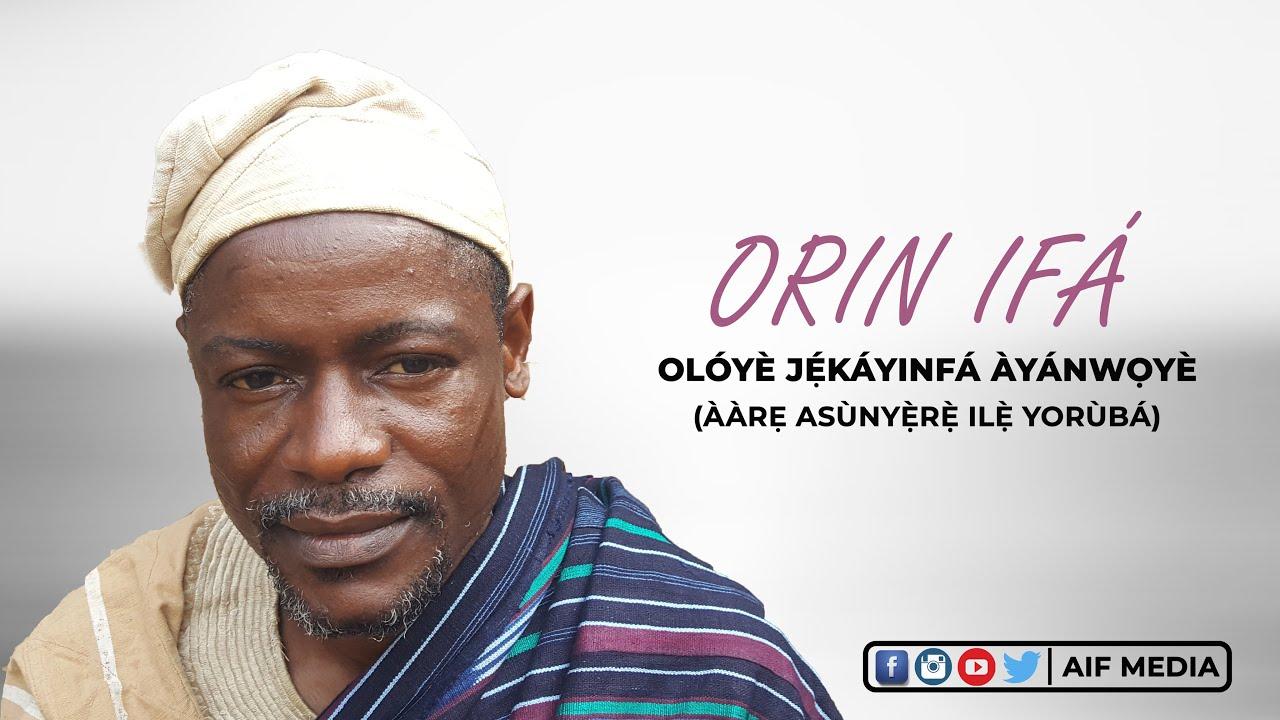 Download YORÙBÁ ORAL LITERATURE - ORIN IFÁ    CHIEF JEKAYINFA AYANWOYE    AIF MEDIA