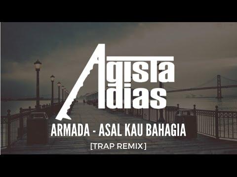 Armada - Asal Kau Bahagia [Trap REMIX]