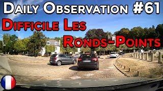 🇫🇷 🚦Daily Observation #61 🚦- IL A DU MAL AVEC LES LES RONDS-POINTS ! 🇫🇷 ⏩️ Dashcam France™ ⏪