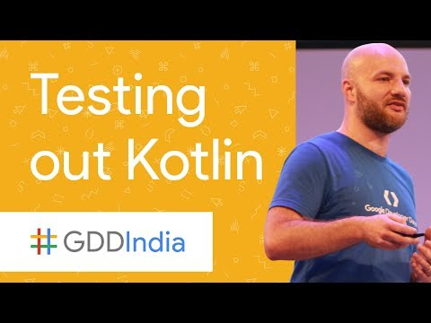 Testing Out Kotlin (GDD India '17)