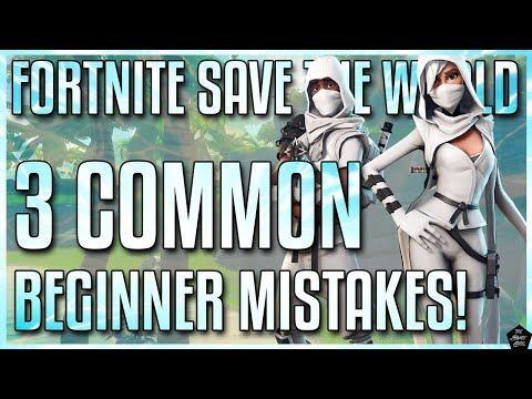 FORTNITE STW BEGINNER TIPS: 3 COMMON MISTAKES TO AVOID! SAVE THE WORLD BEGINNERS GUIDE!
