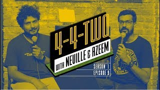 4-4-Two Podcast | Ep 9 | F**k Gary Neville!