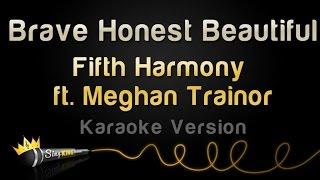 Fifth Harmony ft. Meghan Trainor - Brave Honest Beautiful (Karaoke Version)