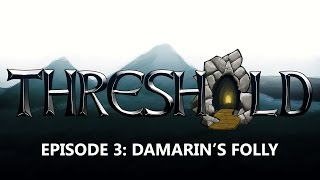 THRESHOLD episode 3: Damarin