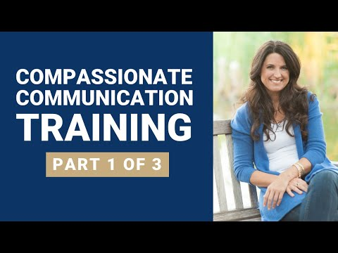 (1 Of 3) Compassionate Communication Foundations Training 2016