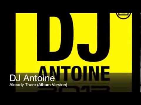 DJ Antoine - Already There (Album Version)