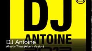 Watch Dj Antoine Already There video