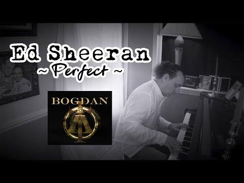 Perfect - Ed Sheeran - piano cover by BOGDAN OTA