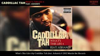 Caddillac Tah What 39 s This Life 4 featuring Ashanti.mp3