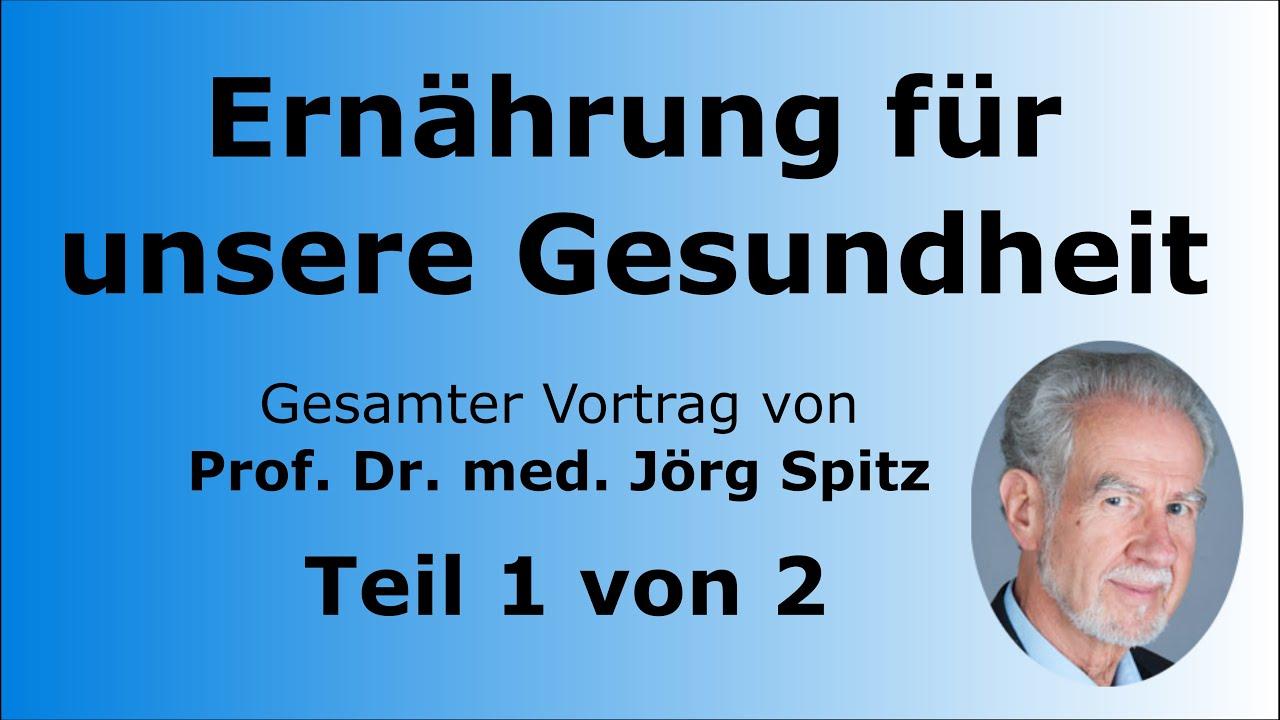 Download Ernährung für unsere Gesundheit Teil 1/2 - Gesamter Vortrag von Prof. Dr. med. Jörg Spitz