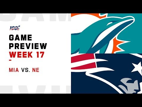 Miami Dolphins Vs New England Patriots Week 17 NFL Game Preview