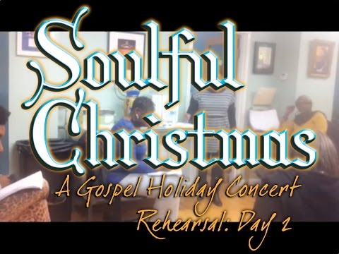 Soulful Christmas Rehearsal Day 2
