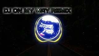 DJ ON MY WAY REMIX  - HGM Official1406