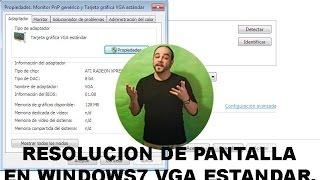 TARJETA GRAFICA VGA ESTANDAR WINDOWS XP PARA WINDOWS 7 RESOLUCION DE PANTALLA